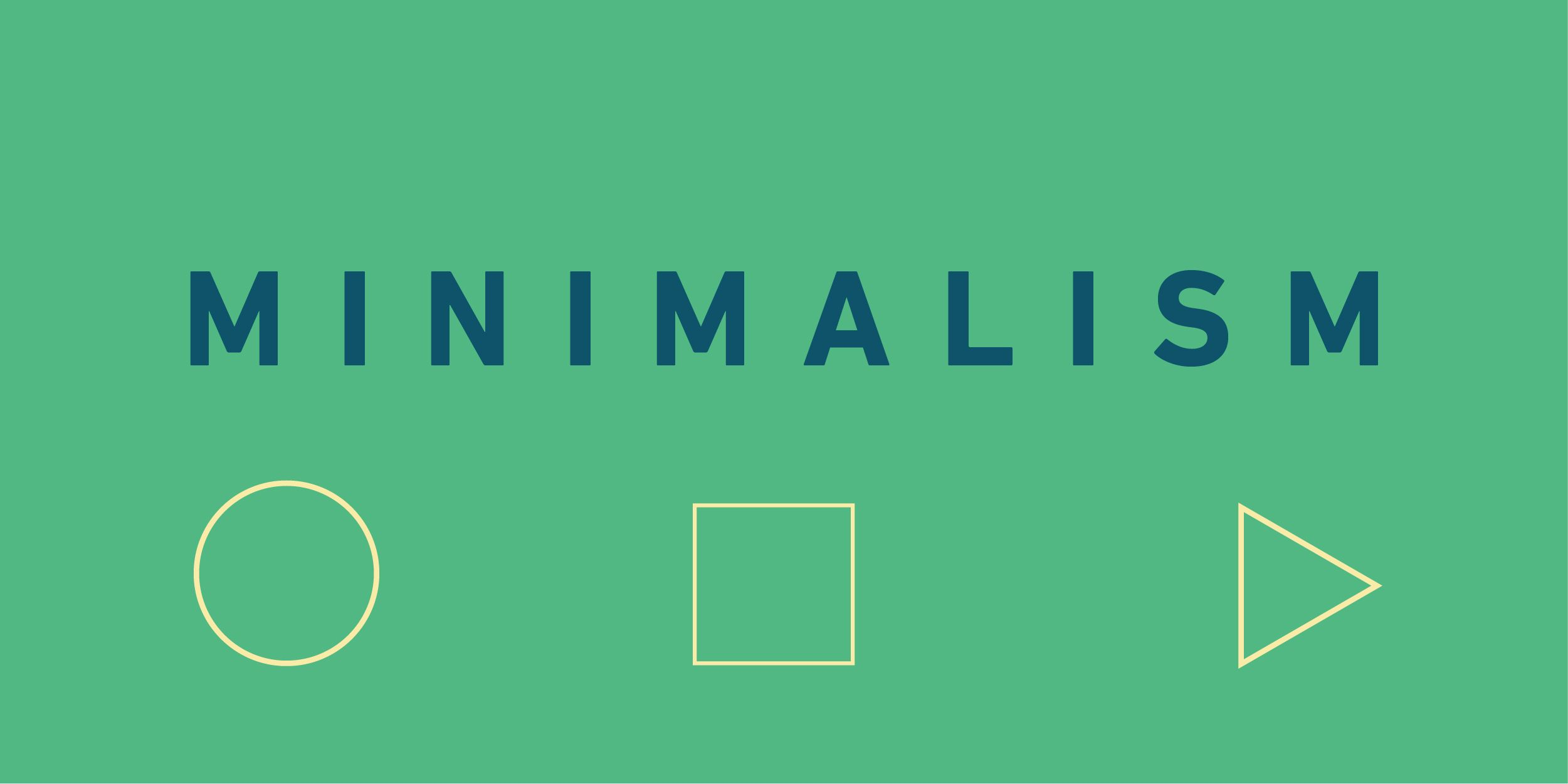 What is Minimalism and its advantages?